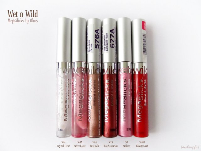 Wet n Wild MegaSlicks Lip Gloss: 561A Crystal Clear, 560A Sweet Glaze, 576A Rose Gold, 577A Red Sensation, 578 Sinless, and 34480 Bloody Good