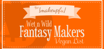 Wet n Wild Fantasy Makers Vegan List