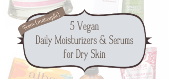 5 Vegan Daily Moisturizers & Serums for Dry Skin